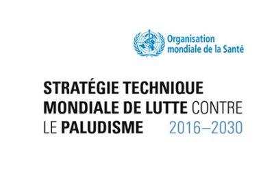 Stratégie Technique Mondiale contre le Paludisme 2016-2030