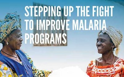 STEPPING UP THE FIGHT TO IMPROVE MALARIA PROGRAMS