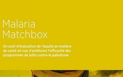 MALARIA MATCHBOX – Un outil d'évaluation de l'équité en matière de santé en vue d'améliorer l'efficacité des programmes de lutte contre le paludisme