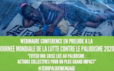 JOURNEE MONDIALE DE LUTTE CONTRE LE PALUDISME : WEBINAIRE CONFERENCE : Actions collectives pour un plus grand impact