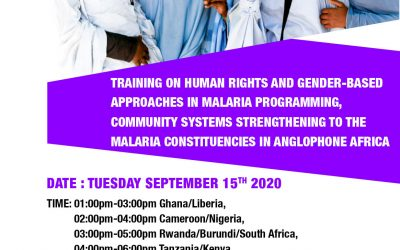 TRAINING ON HUMAN RIGHTS AND GENDER-BASED APPROACHES IN MALARIA PROGRAMMING,COMMUNITY SYSTEMS STRENGTHENING TO THE MALARIA CONSTITUENCIES IN ANGLOPHONE AFRICA
